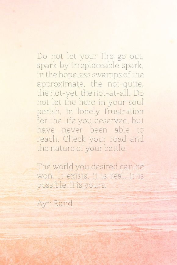 Calling All Sparks: Ignition Time!: Rand Quote, Favorite Quotes, Aynrand, A Quotes