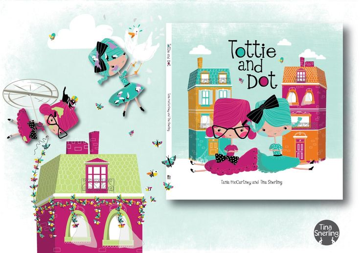 My latest book - Tottie and Dot. Illustrations by Tina Snerling