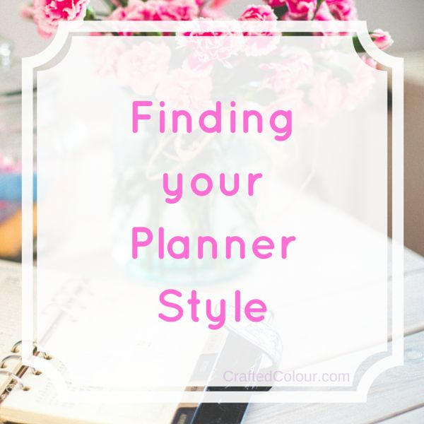 Finding your Planner Style | Crafted Colour Before you spend your hard-earned dollars on a fancy new planner you might want to consider your Planner Style. pinned by  ∙⋞ ✦ Karen of CraftedColour ✦ ⋟∙
