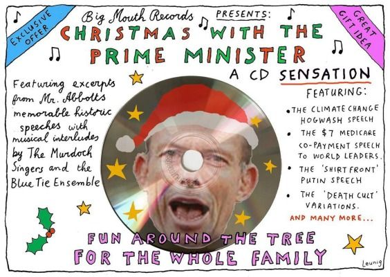 CHRISTMAS WITH THE CLAYTON PRIME MINISTER TONY BULLSHIT ABBOTT Cartoon by Michael Leunig.
