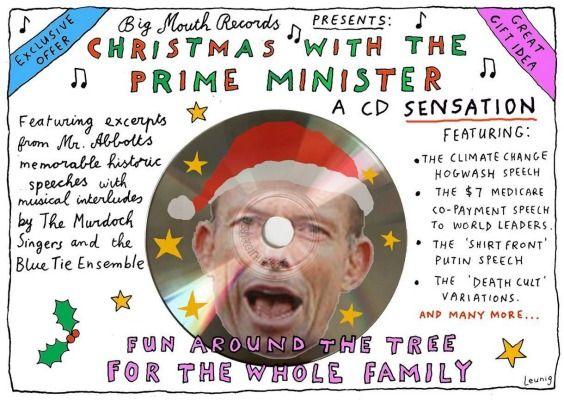 CHRISTMAS WITH THE CLAYTON PRIME MINISTER TONY BULLSHIT ABBOTT Cartoon by Michael Leunig.