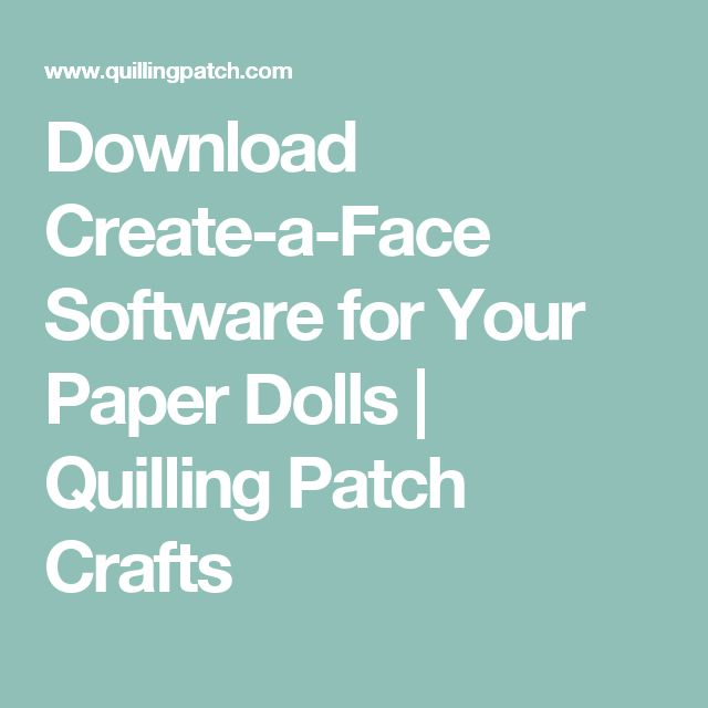 Download Create-a-Face Software for Your Paper Dolls | Quilling Patch Crafts