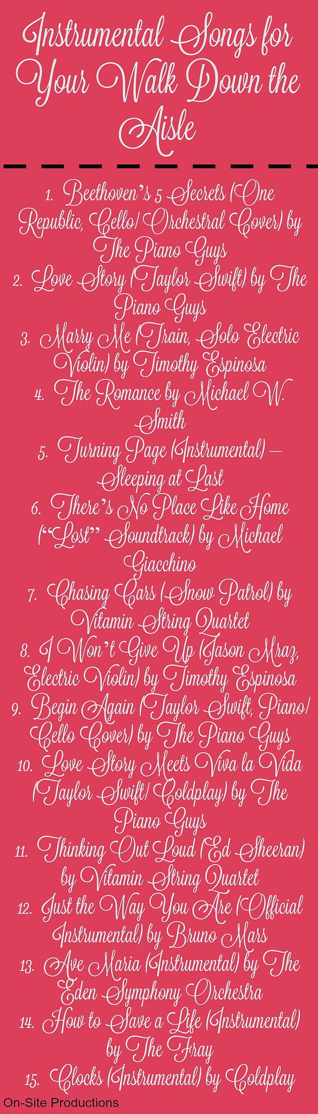 Padua Hills Theatre Weddings 15 INSTRUMENTAL Songs To Play For Your Walk Down The Aisle Oh My These Are Soooo Beautiful