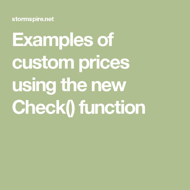 Examples of custom prices using the new Check() function