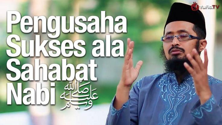Motivasi Islami: Menjadi Pengusaha Sukses Seperti Tiga Sahabat Nabi - Us...