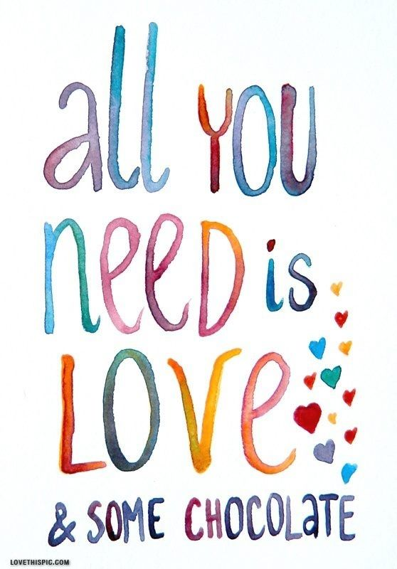 all you need... quotes quote love love quotes colorful quotes chocolate