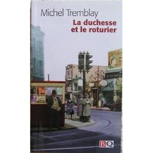 Michel Tremblay - La duchesse et le roturier : Amazon.ca