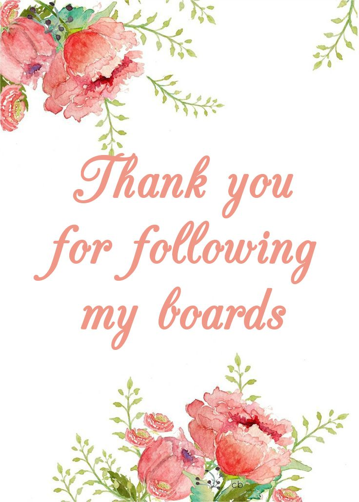 THANK YOU FOR FOLLOWING MY BOARDS