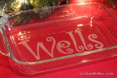 How to make sure you get your serving dishes back! ~ Etch your name in it.