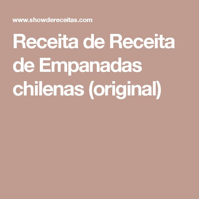Receita de Receita de Empanadas chilenas (original)