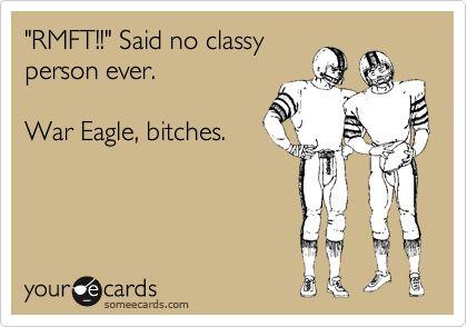 'RMFT!!' Said no classy person ever. War Eagle, bitches.