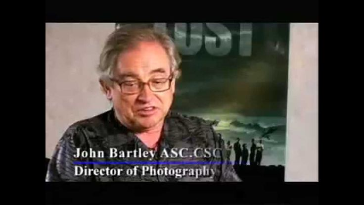 "John Bartley, also credited as John S. Bartley, is a director of photography who worked on all six seasons of Lost.He was also nominated for the 2008 Awards Emmy Award for ""Outstanding Cinematography for a One-Hour Series"" for his work on the Lost episode ""The Constant""."