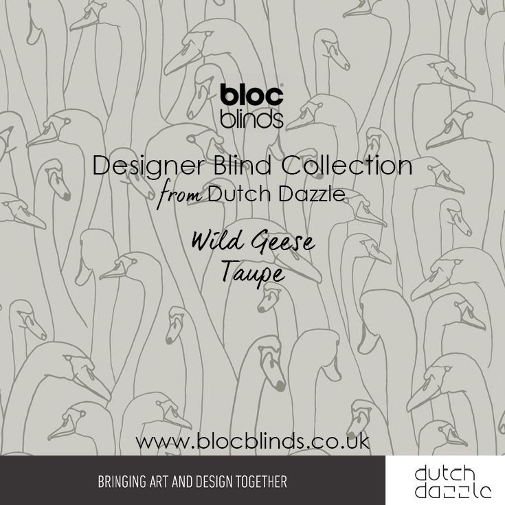 'Wild Geese Taupe'Designer Blind Fabric.Order Made to Measure Designer Blinds Online. Made in the UK. Award Winning Innovation. Be Inspired. www.blocblinds.co.uk
