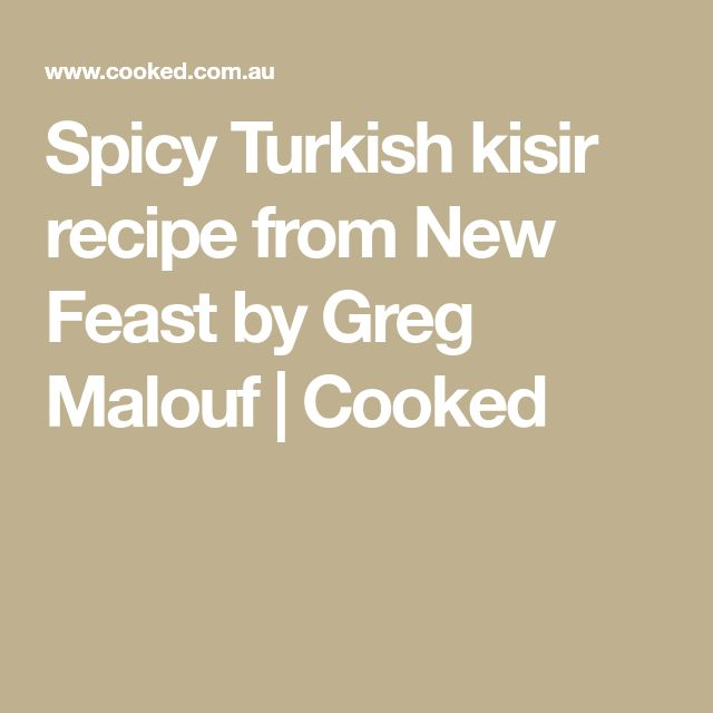 Spicy Turkish kisir recipe from New Feast by Greg Malouf | Cooked