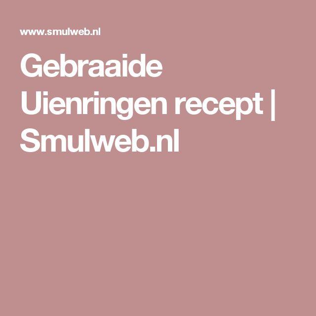 Gebraaide Uienringen recept | Smulweb.nl