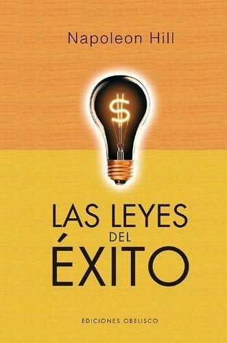 Leyes del éxito, Las (Exito Obelisco) de NAPOLEON HILL. Máis información no catálogo: http://kmelot.biblioteca.udc.es/record=b1498690~S1*gag