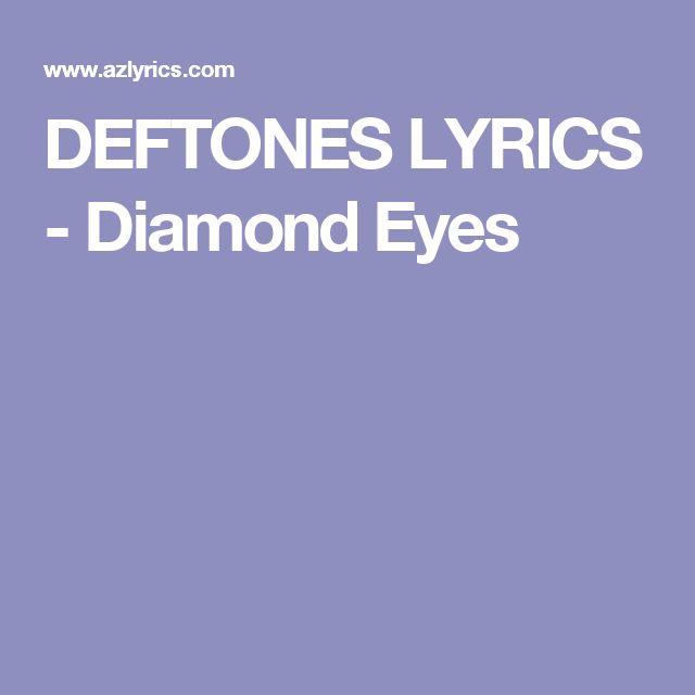 DEFTONES LYRICS - Diamond Eyes