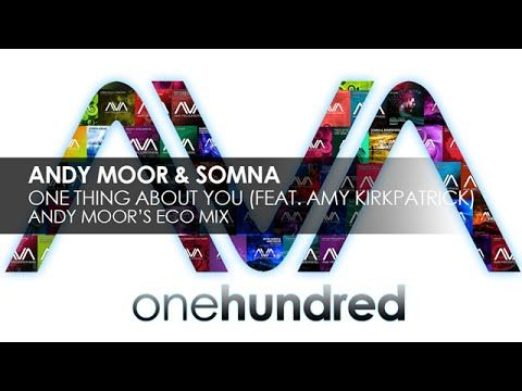 Andy Moor & Somna featuring Amy Kirkpatrick - One Thing About You (Andy ...
