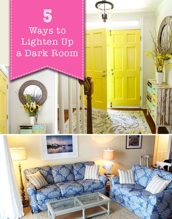 5 Easy Ways To Lighten Up A Dark Room Decorating Diy