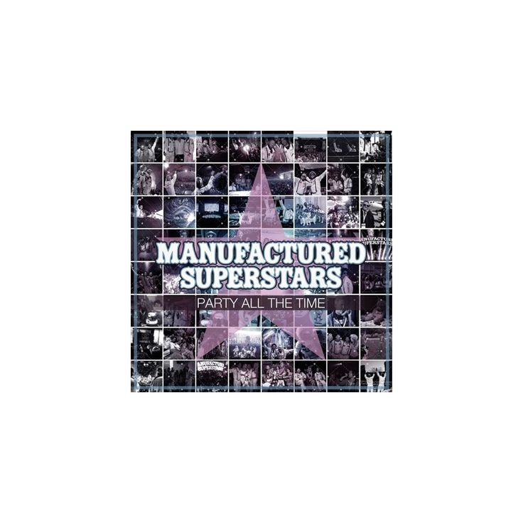 Manufactured Superstars - Party All the Time (CD)