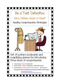 """A set of posters, bookmarks and magnifying glasses to support the introduction of the 4H Reading Comprehension Strategies (Here, Hidden, Head or Heart).  Also included are graphic organisers and questions to support two detective picture books: """"Tough Cookie"""" by David Wisniewski and """"Private I."""