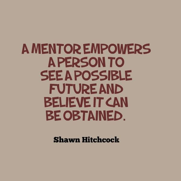 Inspirational Quotes Mentors: 118 Best Images About Mentoring On Pinterest