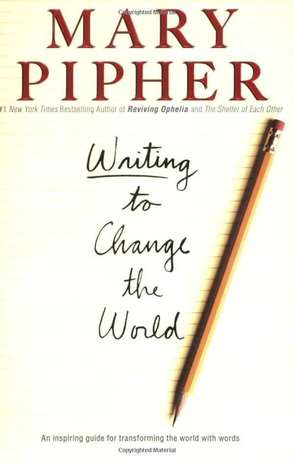 Mary pipher writing to change the