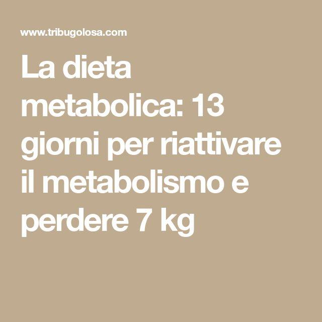 La dieta metabolica: 13 giorni per riattivare il metabolismo e perdere 7 kg