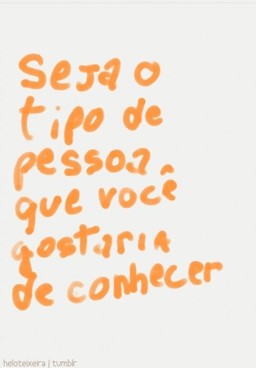 "wisdom in portuguese  ""Is the type of person that you would like to know"""