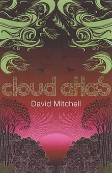 Cloud Atlas — David Mitchell  Perfectly enjoyable and reasonable book exploring slavery and exploitation, ascent and descent, over centuries and in its many forms.