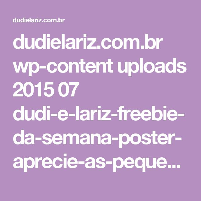 99 melhores imagens de frases no pinterest citaes inspiracionais dudielariz wp content uploads 2015 07 dudi e lariz fandeluxe Gallery