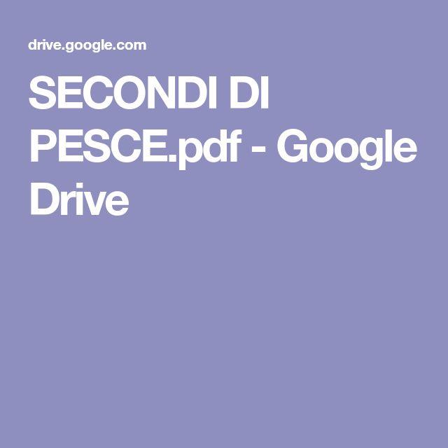 SECONDI DI PESCE.pdf - Google Drive