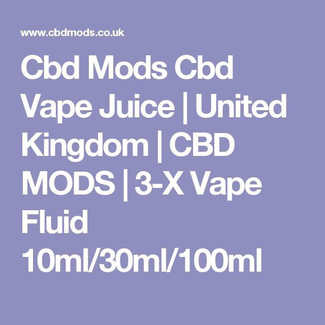 Cbd Mods Cbd Vape Juice   United Kingdom   CBD MODS   3-X Vape Fluid 10ml/30ml/100ml