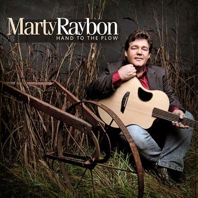 Marty Raybon - Hand To The Plow, Release date March 27, 2012.