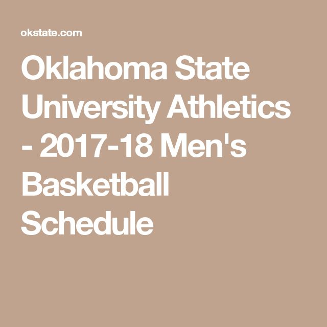 Oklahoma State University Athletics - 2017-18 Men's Basketball Schedule