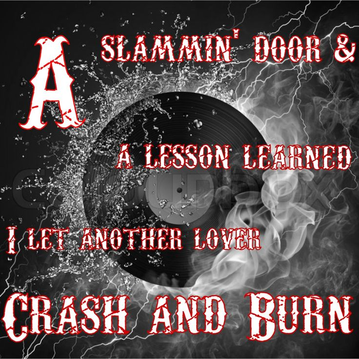 Crash and Burn Thomas Rhett's new song! #crashandburn #thomasrhett A slammin door and a lesson learned I let another lover crash and burn