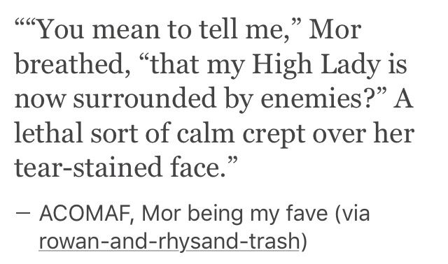 Don't you just love Mor!!!! Sure, Feyre is new to the gang, but that doesn't mean she'll care any less
