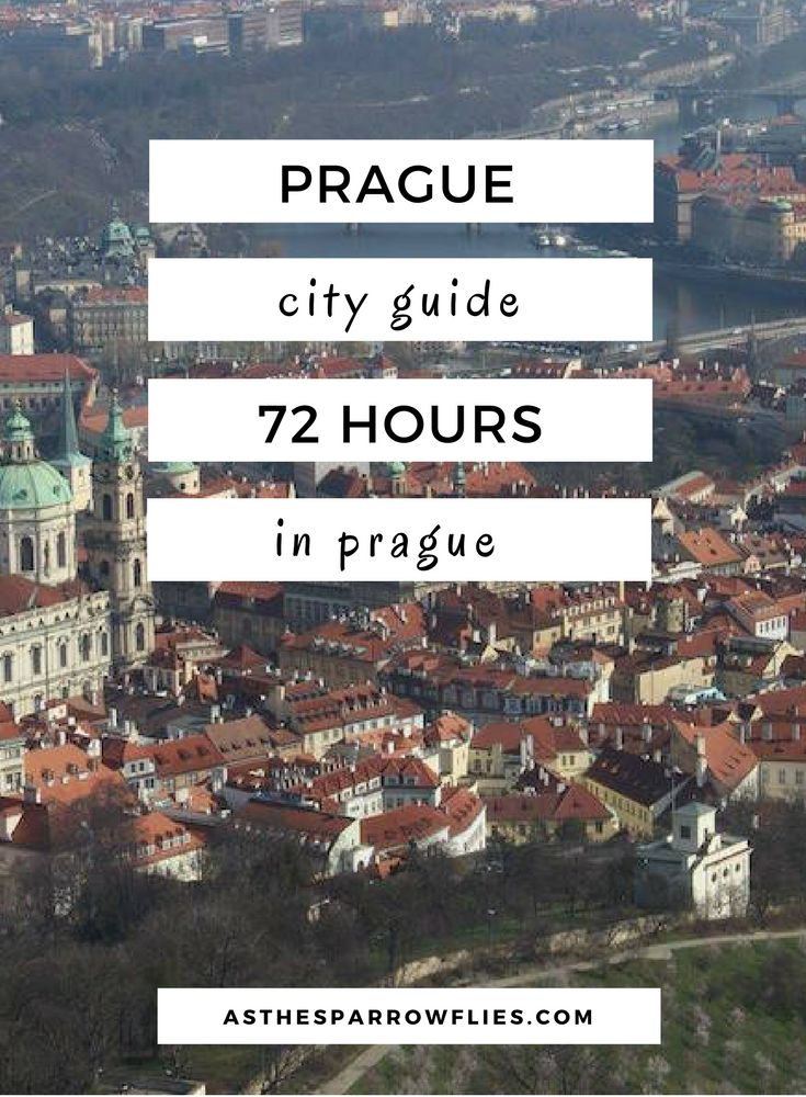 Prague City Guide - How to Spend a Long Weekend/72 Hours In Prague.
