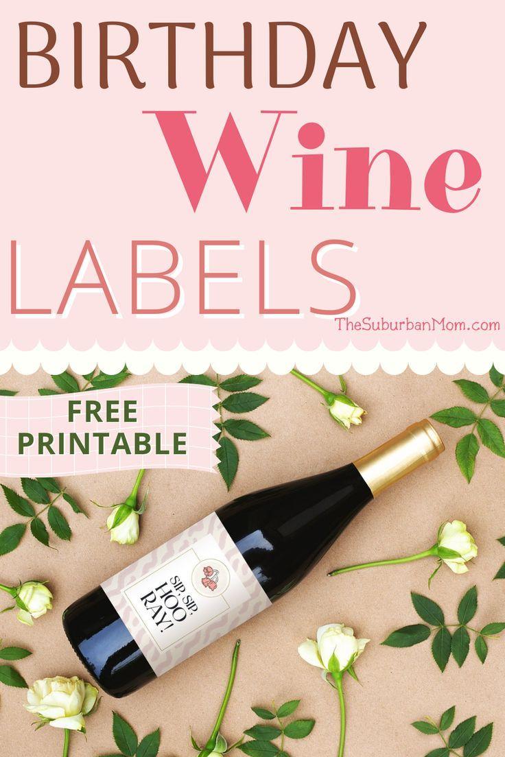 Free Printable Birthday Wine Bottle Labels Plus Wine Pairings In 2021 Birthday Wine Bottles Free Printable Wine Labels Wine Label Printable