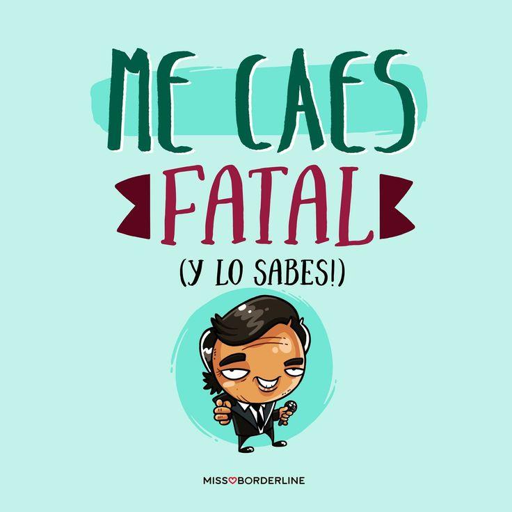 Me caes fatal (y lo sabes)! #humor #frases #divertidas #graciosas #risas #chistosas #julioiglesias