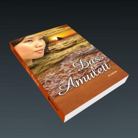 Das Amulett – Alexander Schmidt - Eine Liebeserklärung an die Philippinen, das Abenteuer und die tollste Frau der Welt …