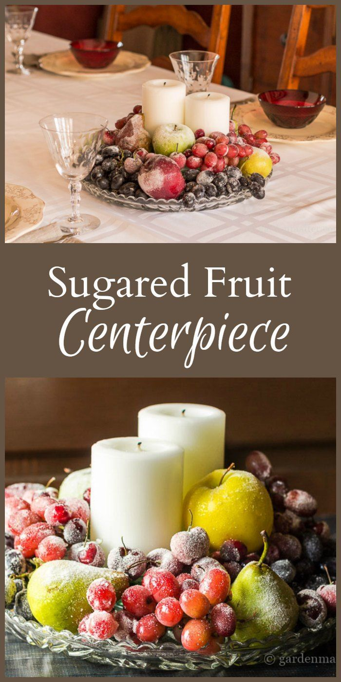 Fruit over the door christmas decoration - How To Make A Sugared Fruit Centerpiece Fruit Decorationsfruit Centerpieces Christmas