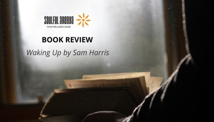 Waking Up by Sam Harris: A Skeptic's Guide to Meditation (Book Review)