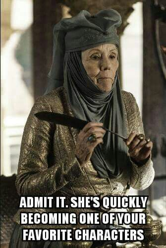 Lady Olenna. Good at poisoning people and surviving.