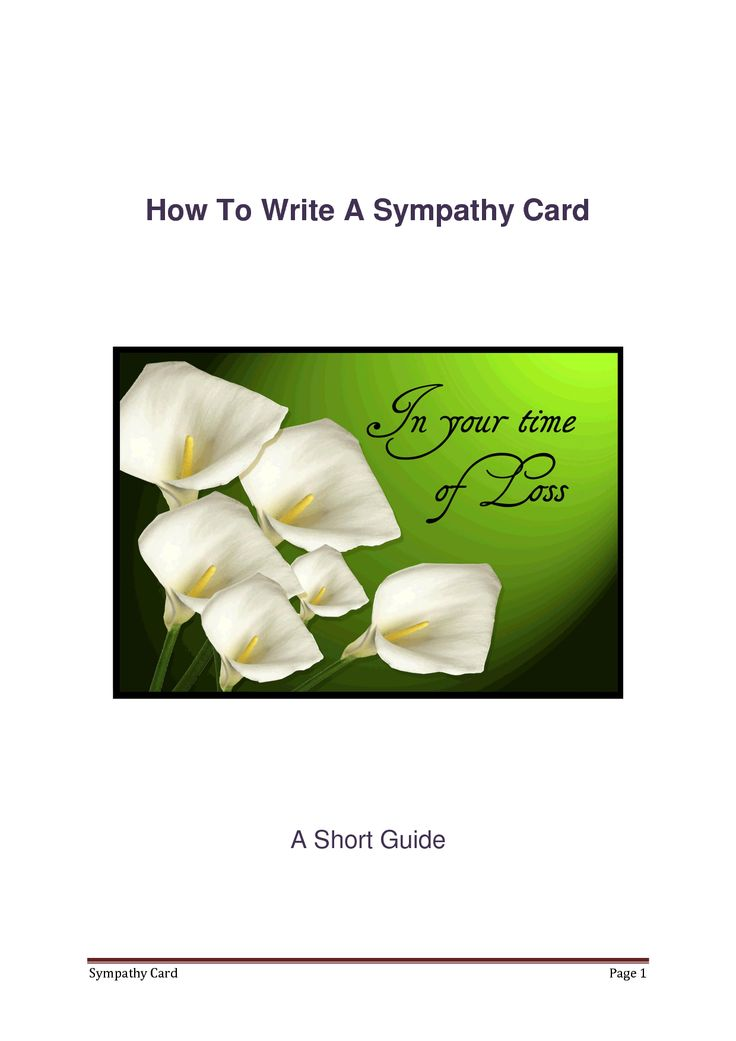 writing a sympathy card examples Writing a note of condolence can be very hard because of the deep emotions involved you want to comfort and support, but not say something that will disturb or sadden the recipient sometimes having an example to follow will help you know what to write in a sympathy card or on a card with a gift.