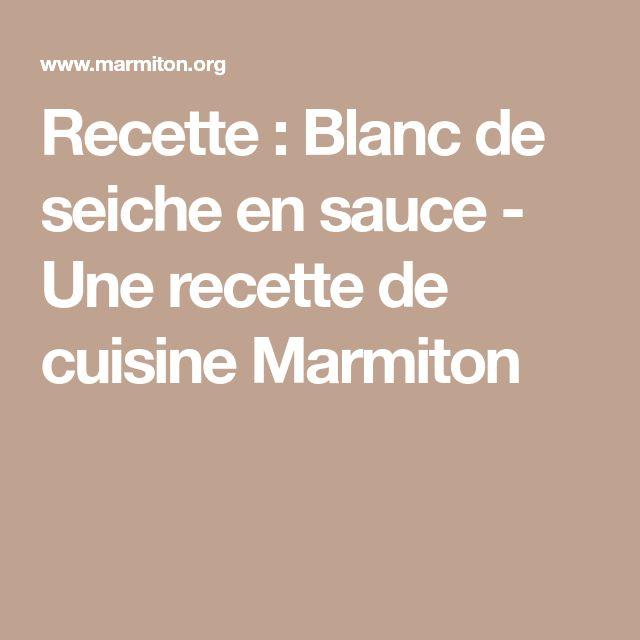Recette : Blanc de seiche en sauce - Une recette de cuisine Marmiton