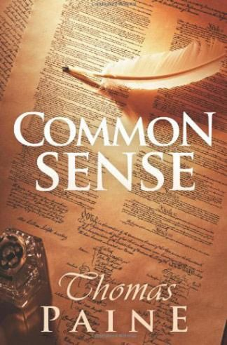 Common Sense - Thomas Paine A must read for today's patriots.