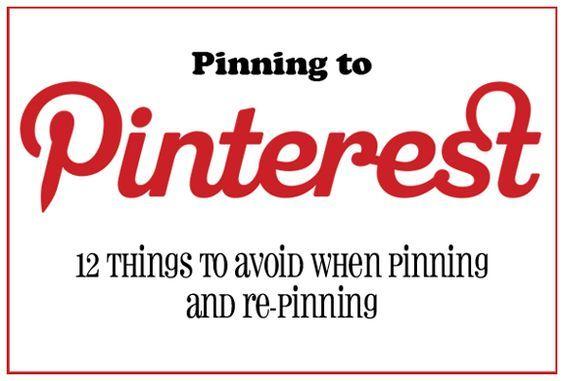 Pinterest-tutorial:  12 Things to Avoid When Pinning & Re-Pinning