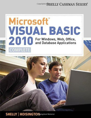 Microsoft Visual Basic 2010 for Windows, Web, and Office Applications: Complete (Shelly Cashman) by Gary B. Shelly. Save 20 Off!. $102.44. Publication: August 30, 2010. Publisher: Course Technology; 1 edition (August 30, 2010). Edition - 1