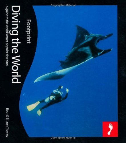 Diving the World 2nd edition (Footprint Activity Guide) (Footprint Activity & Lifestyle Guide) by Beth Tierney, http://www.amazon.co.uk/dp/190609876X/ref=cm_sw_r_pi_dp_Zq8Msb12BQZ15